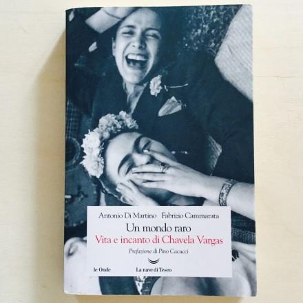 Un mondo raro - Vita e incanto di Chavela Vargas - Antonio Di Martino - Fabrizio Cammarata - On printed paper